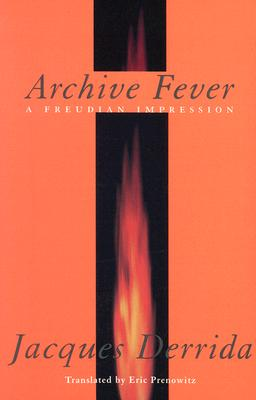 Archive Fever By Derrida, Jacques