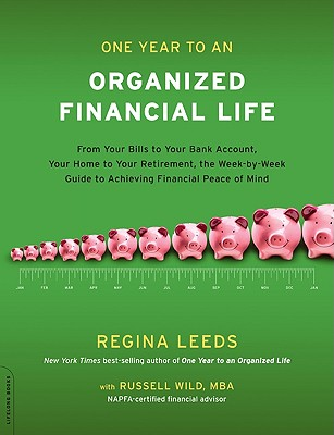 One Year to an Organized Financial Life By Leeds, Regina/ Wild, Russell