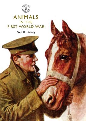 Animals in the First World War By Storey, Neil