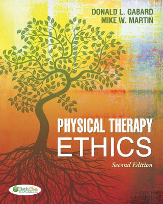 Physical Therapy Ethics By Gabard, Donald L., Ph.D./ Martin, Mike W.