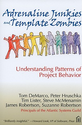 Adrenaline Junkies and Template Zombies By Demarco, Tom/ Hruschka, Peter/ Lister, Tim/ McMenamin, Steve/ Robertson, James